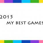 面白かったゲーム2015